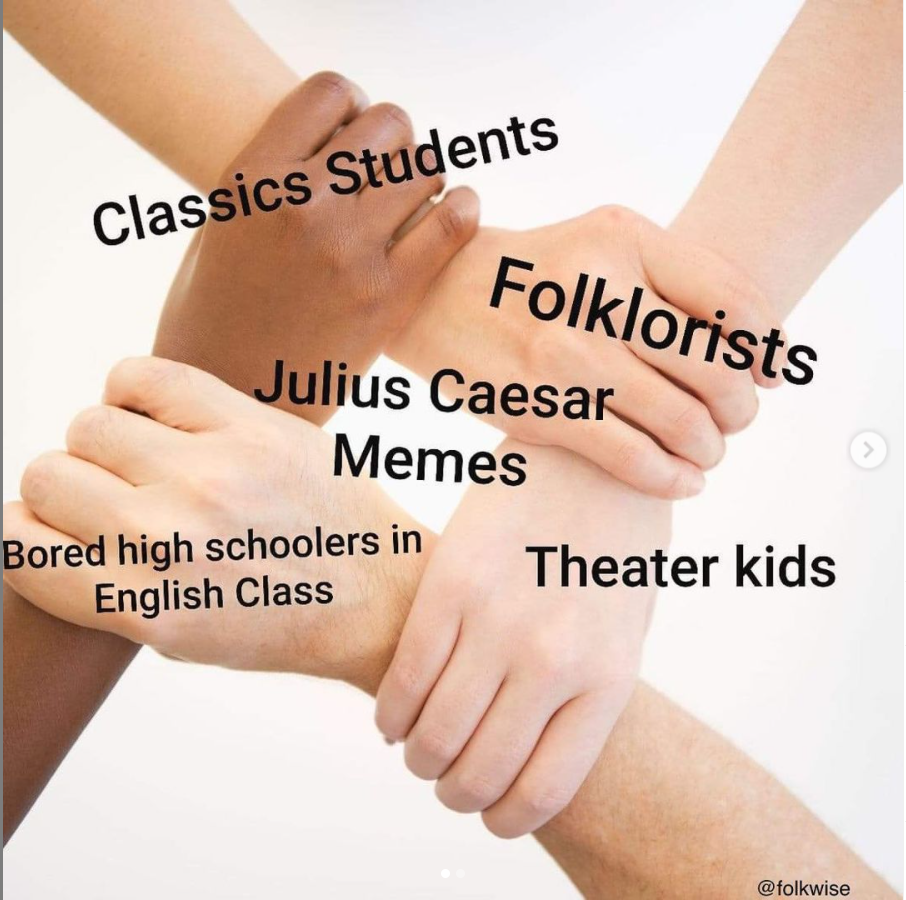 """an image of four human hands of differing skin tones holding each other's wrists to form a circle shape. The black text over each hand reads: """"classics students,"""" """"folklorists,"""" """"theatre kids,"""" and """"bored high schoolers in English class"""" with the center circle formed by the joined hands reading """"Julius Caesar Memes"""""""