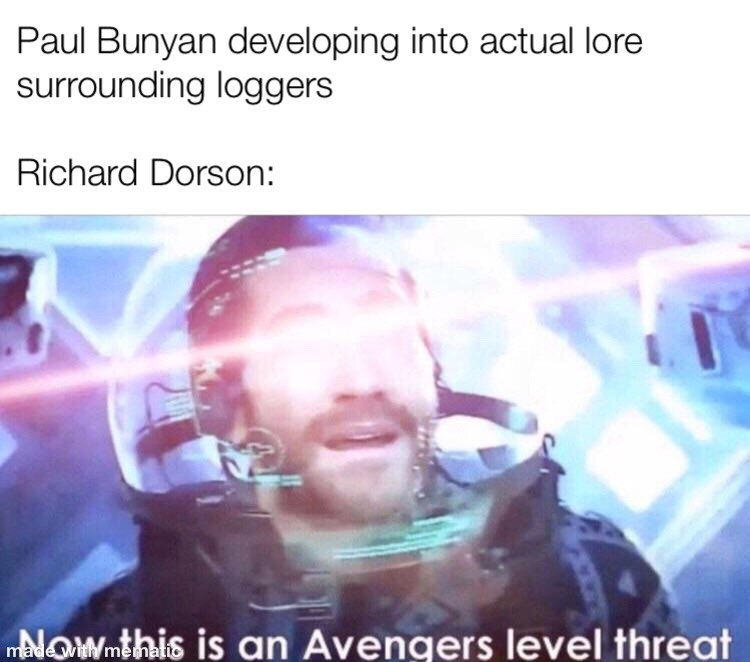 """Image of Jake Gyllenhaal from the film Spider-Man: Far From Home, wearing a space suit with his eyes covered by a bright lazer. Text above the image reads """"Paul Bunyan developing into actual lore about loggers. Richard Dorson:"""" and bottom text reading """"Now this is an Avengers Level threat"""""""