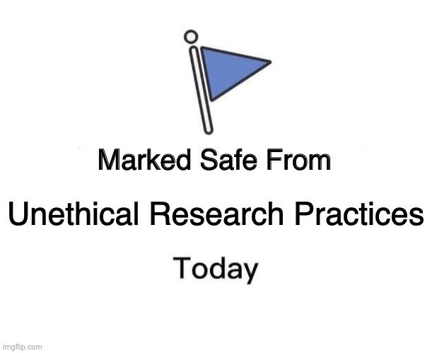 """Image of the Facebook """"marked safe from"""" flag. Black text below reads """"Marked safe from unethical research practices today"""""""